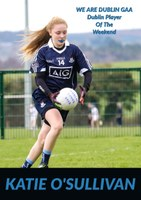 We Are Dublin GAA, Dublin Player Of The Weekend for 2017 is from St Sylvesters, KATIE O'SULLIVAN.